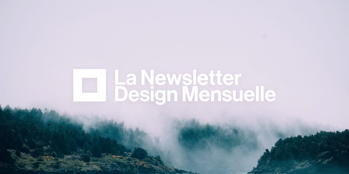 La Newsletter Design Mensuelle